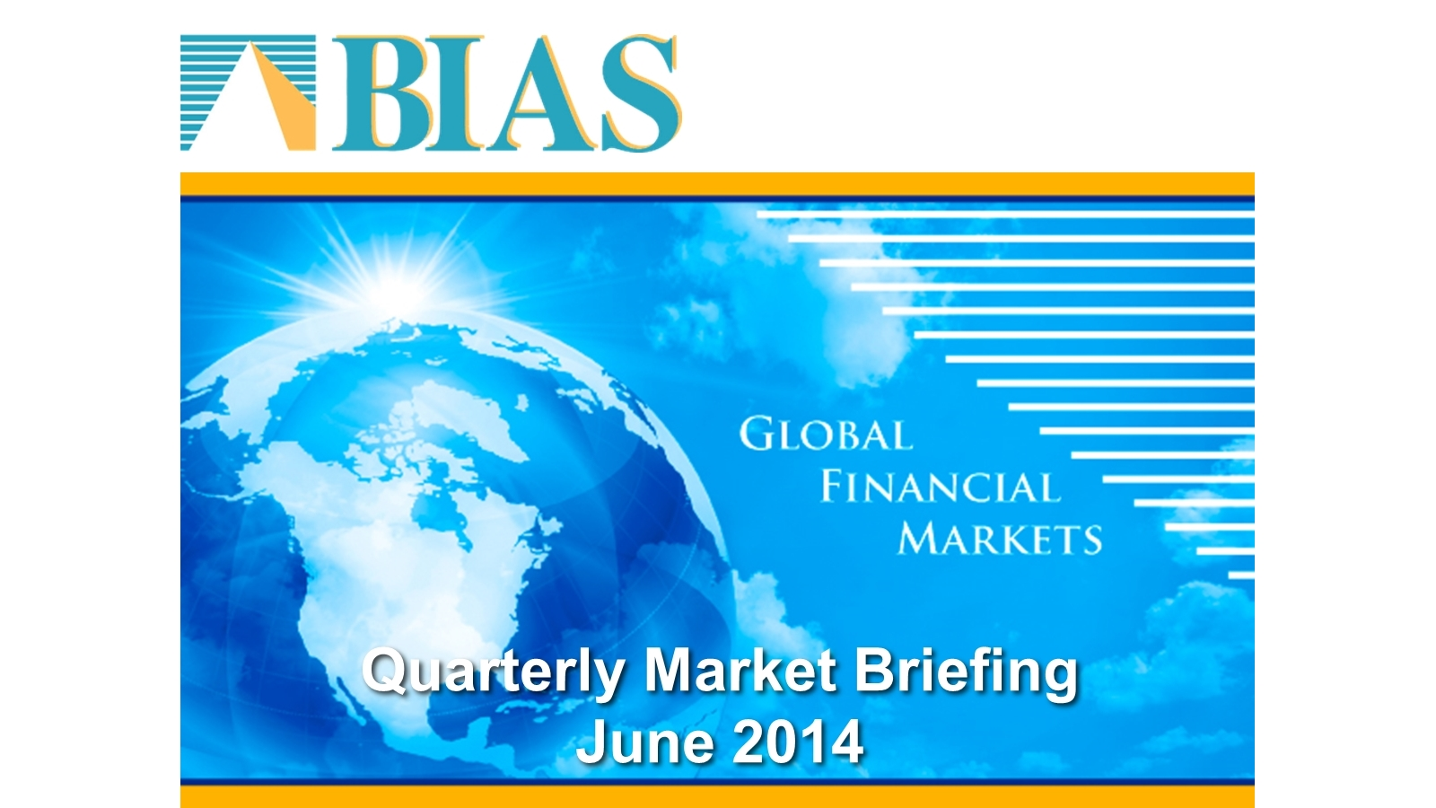 BIAS Quarterly Market Briefing -- 2014 Quarter 2